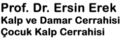 Prof. Dr. Ersin EREK - Kalp ,Damar ve Çocuk Kalp Cerrahisi